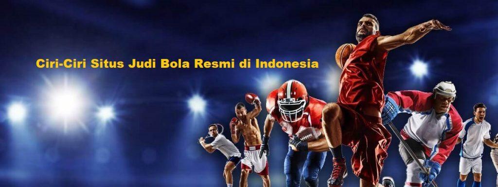 Ciri-Ciri Situs Judi Bola Resmi di Indonesia